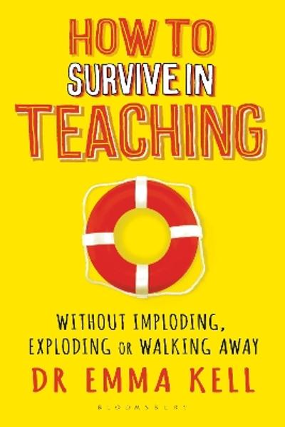 How to Survive in Teaching - Emma Kell