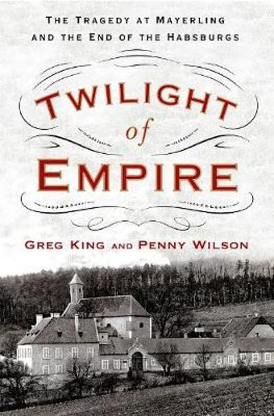 Twilight of Empire - Greg King