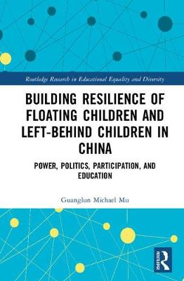 Building Resilience of Floating Children and Left-Behind Children in China - Guanglun Michael Mu