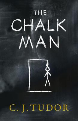 The Chalk Man - C. J. Tudor