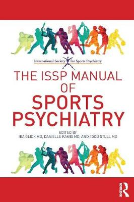 The ISSP Manual of Sports Psychiatry - Ira D. Glick