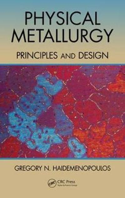 Physical Metallurgy - Gregory N. Haidemenopoulos
