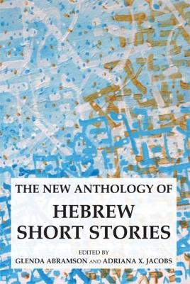 The New Anthology of Hebrew Short Stories - Glenda Abramson