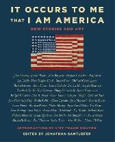 It Occurs to Me That I Am America - Richard Russo Joyce Carol Oates Neil Gaiman Lee Child Mary Higgins Clark Jonathan Santlofer Viet Thanh Nguyen