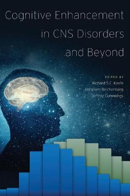 Cognitive Enhancement in CNS Disorders and Beyond - Dr Richard S.E. Keefe