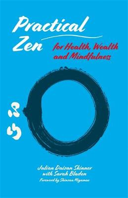 Practical Zen for Health, Wealth and Mindfulness - Julian Daizan Skinner