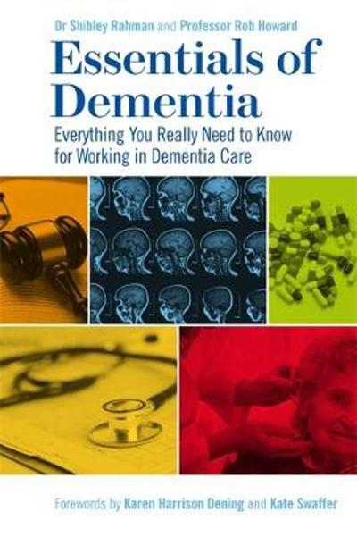 Essentials of Dementia - Dr Shibley Rahman