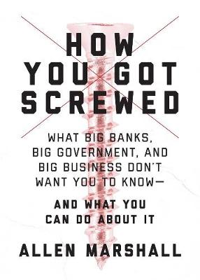How You Got Screwed - Allen Marshall
