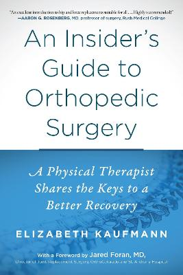 An Insider's Guide to Orthopedic Surgery - Elizabeth Kaufmann