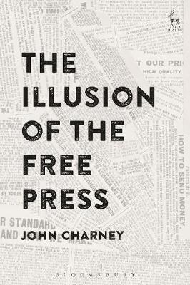 The Illusion of the Free Press - John Charney