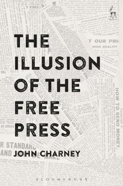 The Illusion of the Free Press - Dr John Charney