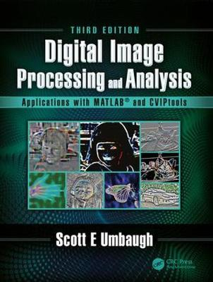Digital Image Processing and Analysis - Scott E Umbaugh