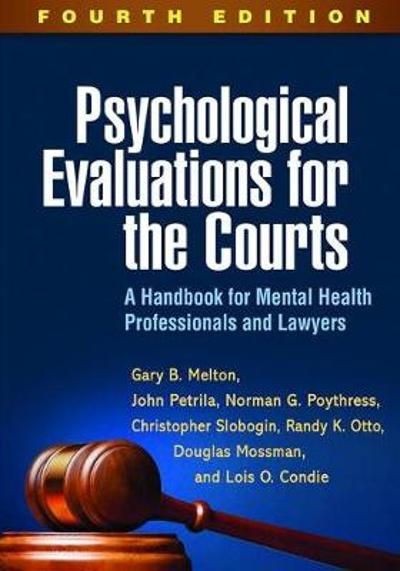 Psychological Evaluations for the Courts - Gary B. Melton