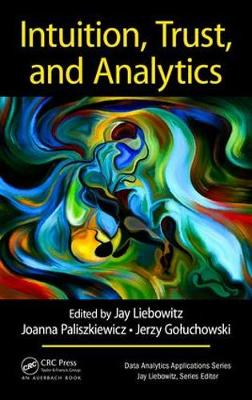 Intuition, Trust, and Analytics - Jay Liebowitz