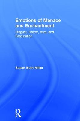 Emotions of Menace and Enchantment - Susan Beth Miller