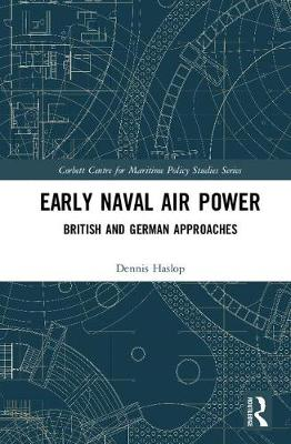 Early Naval Air Power - Dennis Haslop