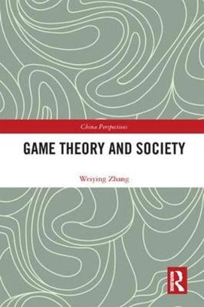 Game Theory and Society - Weiying Zhang