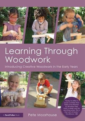 Learning Through Woodwork - Pete Moorhouse