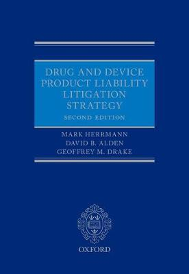 Drug and Device Product Liability Litigation Strategy - Mark Herrmann