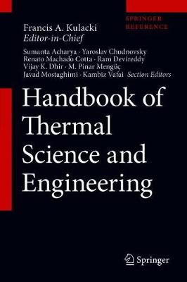 Handbook of Thermal Science and Engineering - Francis A. Kulacki