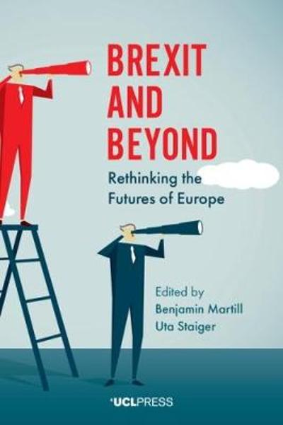 Brexit and Beyond - Benjamin Martill
