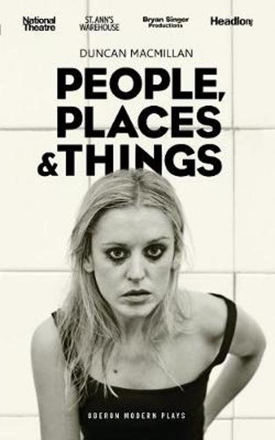 People, Places and Things (US Edition) - Duncan Macmillan