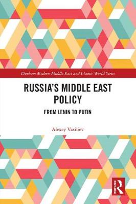 Russia's Middle East Policy - Alexey Vasiliev