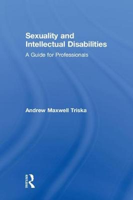 Sexuality and Intellectual Disabilities - Andrew Triska