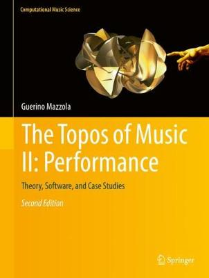 The Topos of Music II: Performance - Guerino Mazzola