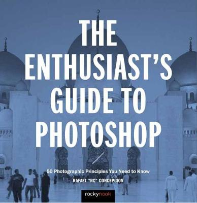 The Enthusiast's Guide to Photoshop - Rafael Concepcion