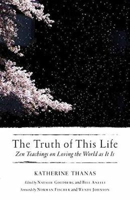 The Truth of This Life - Katherine Thanas