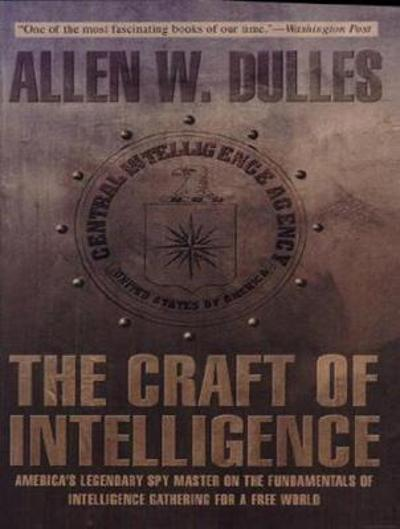 The Craft of Intelligence - Allen W. Dulles