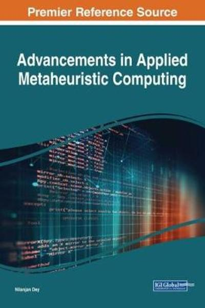 Advancements in Applied Metaheuristic Computing - Nilanjan Dey