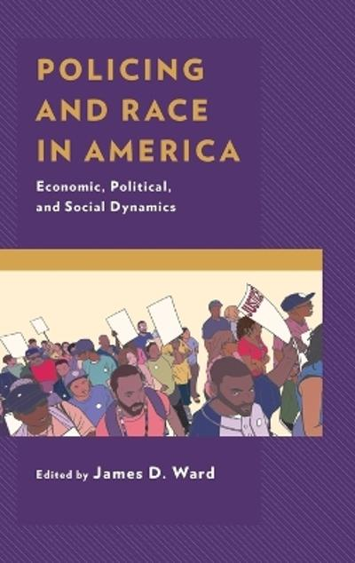 Policing and Race in America - James D. Ward