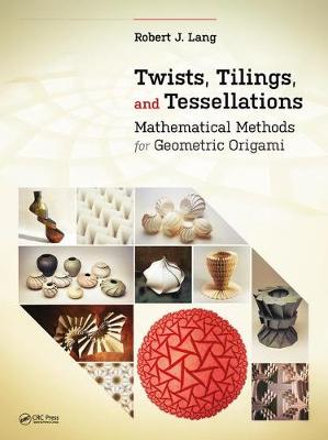 Twists, Tilings, and Tessellations - Robert J. Lang