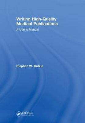 Writing High-Quality Medical Publications - Stephen W Gutkin