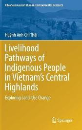 Livelihood Pathways of Indigenous People in Vietnam's Central Highlands - Huynh Anh Chi Thai