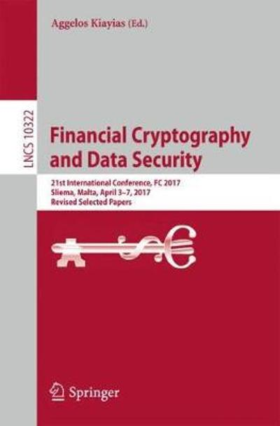 Financial Cryptography and Data Security - Aggelos Kiayias
