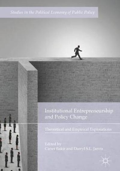 Institutional Entrepreneurship and Policy Change - Caner Bakir