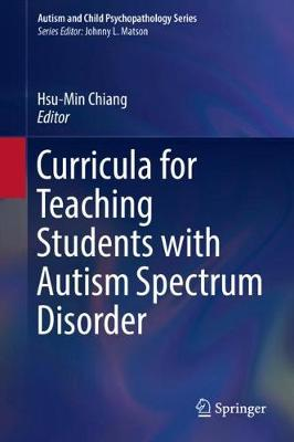 Curricula for Teaching Students with Autism Spectrum Disorder - Hsu-Min Chiang