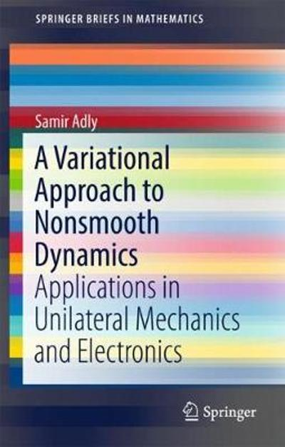 A Variational Approach to Nonsmooth Dynamics - Samir Adly