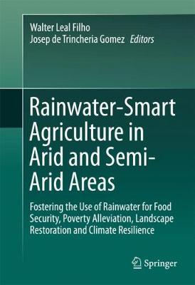 Rainwater-Smart Agriculture in Arid and Semi-Arid Areas - Walter Leal Filho