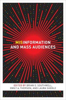 Misinformation and Mass Audiences - Brian G. Southwell