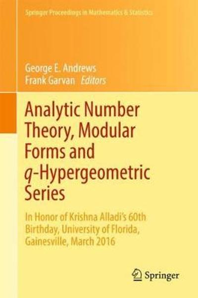 Analytic Number Theory, Modular Forms and q-Hypergeometric Series - George E. Andrews