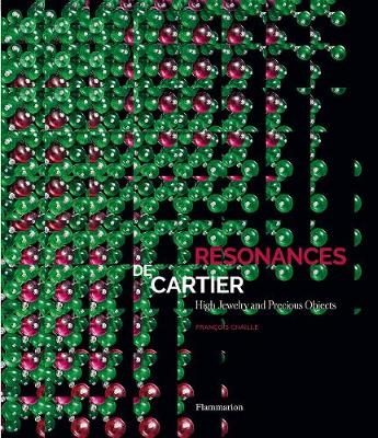 Resonances de Cartier: High Jewelry and Precious Objects - Francois Chaille