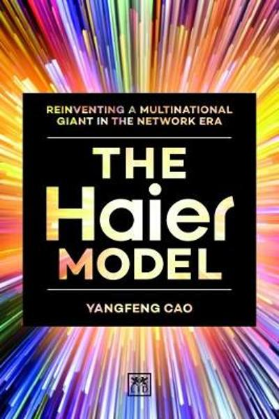 The Haier Model - Cao Yangfeng
