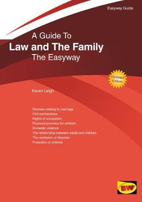 The Easyway Guide To Law And The Family - Karen Leigh