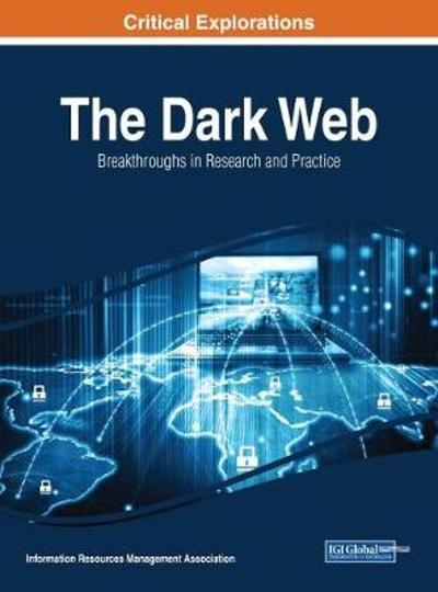 The Dark Web - Information Resources Management Association