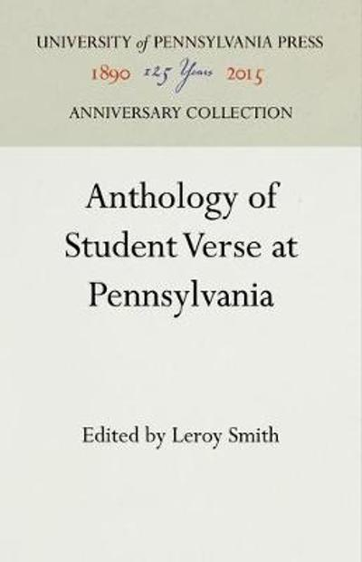 Anthology of Student Verse at Pennsylvania - Leroy Smith