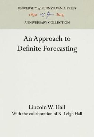 An Approach to Definite Forecasting - Lincoln W. Hall